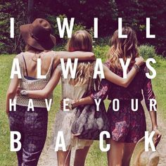 I will always have your back.