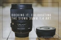 There is no lens I love more than my Sigma 35mm 1.4 ART.  If I had to choose one lens to live with for the rest of my life, it would undoubtedly be my Sigma 35mm 1.4.  Unfortunately, now and again this lens starts to miss focus.  This is a lament I hear frequently around the …