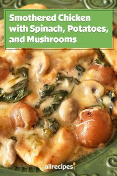 """Smothered Chicken with Spinach, Potatoes, and Mushrooms 