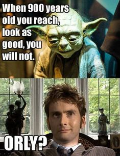 900 year olds.  Yet, Yoda trumps the Dr.  Sorry to say, but oh so true.  I think this is my favorite Dr. Who, though.