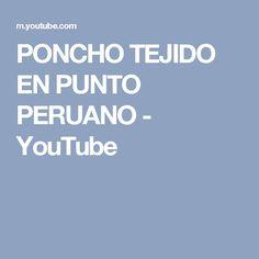 PONCHO TEJIDO EN PUNTO PERUANO - YouTube