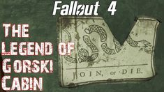Fallout 4- The Legend of Gorski Cabin