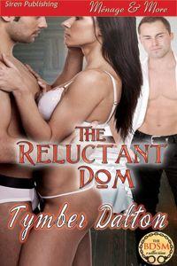 The Reluctant Dom (MFM) by Tymber Dalton (BDSM, spanking, bondage)