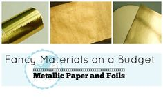 Fancy Materials on the Cheap Series Part 3 – Metallics |