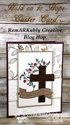 Tutorial included - Stampin' Up! Hold on to Hope handmade Easter card - Create With Christy: RemARKably Created Blog Hop - Christy Fulk, Independent SU! Demo