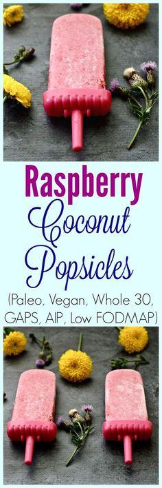 Pure and Simple Nourishment : Raspberry Coconut Popsicles (Paleo, Vegan, Whole 30, AIP, Low FODMAP, GAPS, SCD)