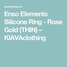 Enso Elements Silicone Ring - Rose Gold (THIN) – KIAVAclothing