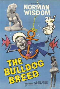 Norman Wisdom Bulldog Breed . My 2nd Fav Norman film .. real Navy larks. Seaman Puckle .. a legend.. !