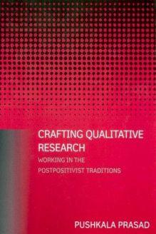 Crafting Qualitative Research  Working in the Postpositivist Traditions, 978-0765607904, Pushkala Prasad, M.E. Sharpe; New edition edition