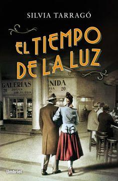 El tiempo de la luz // Silvia Tarragó // Umbriel narrativa (Ediciones Urano)