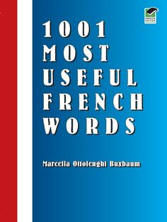 1001 Most Useful French Words by Marcella Ottolenghi Buxbaum This practical, inexpensive volume features over 1,000 common French words, each accompanied by a French sentence demonstrating proper usage. Also included are definitions arranged by such categories as family, food, numbers, and more. (These words are not repeated in the alphabetical section.) A page of Vocabulary Tips explains how to easily recognize hundreds of French/English cognates.