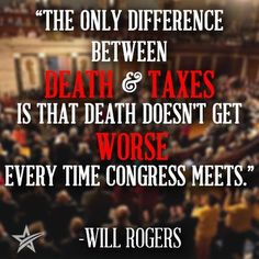The only difference between death and taxes...
