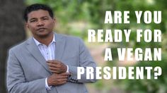 Clifton Roberts could be the first Vegan President. Vegan Society, Presidential Candidates, Vegan Life, Documentaries, Presidents, Interview, Films, Movies, Politics