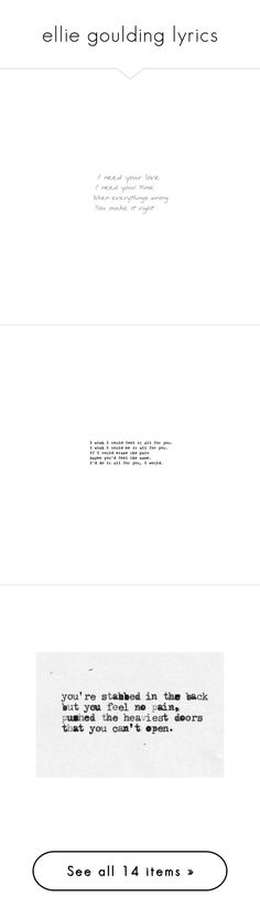 """ellie goulding lyrics"" by kimabalee ❤ liked on Polyvore featuring quotes, text, backgrounds, words, fillers, phrases, saying, filler, phrase and writing"