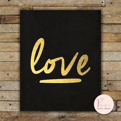 Printable Instantly Wisdom words Love Gold Foil by PapergirlPrints, $5.00