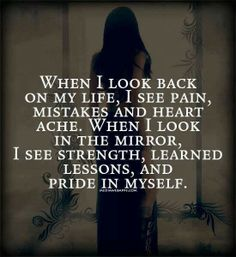 Live and learn, grow from the good and the bad but transform yourself into a stronger being, mentally, physically and spiritually!!