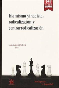 Islamismo yihadista : radicalización y contrarradicalización