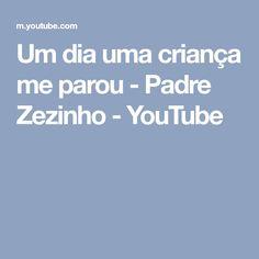 Um dia uma criança me parou - Padre Zezinho - YouTube