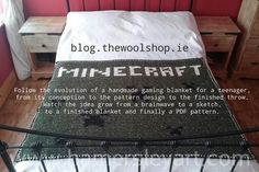 Follow the evolution of a handmade gaming blanket for a teenager, from its conception to the pattern design to the finished throw. Watch the idea grow from a brainwave to a sketch, to a finished blanket and finally a PDF pattern.  The Wool Shop: #Minecraft Blanket by Hamersley Art http://blog.thewoolshop.ie/2015/02/minecraft-blanket-by-art-hamersly.html?spref=tw #minecraftprojeckt #crochet #yarn #gaming