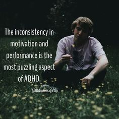 , explains why people with ADHD or ADD have strong motivation and executive function for some tasks, but never find the will to do others.