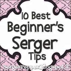 5 Must Read Sewing Posts 2013 : Serger Pepper