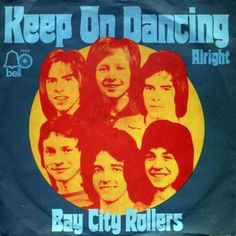 (o) Bay City Rollers - Keep On Dancing Single) Bay City Rollers, Bubblegum Pop, Keep On, Pop Vinyl, No One Loves Me, Vinyl Records, Album Covers, First Love, Age