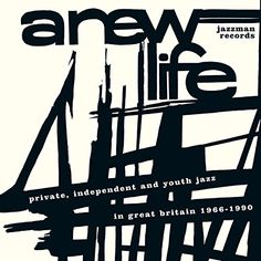 Various Artists - A New Life: Private Independent & Youth Jazz in Great Britain 1966 - 1990 (2015)