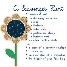 A Scavenger Hunt from runwithscissors, but I like the list as inspiration for lists to write on my mailart365 project