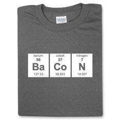 Periodic BaCoN T-shirt from Think Geek *love it
