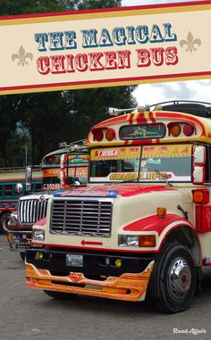 We <3 the Chicken Buses in Guatemala. They are simply magical.