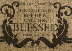 """INSTANT DOWNLOAD Faux Burlap Digital Printable by ErinCrouchStudio, $6.00 5""""7"""" jpg file Her Children Rise Up and Call Her Blessed Proverbs 31:28  Great Mother's day/Mother's birthday gift idea"""