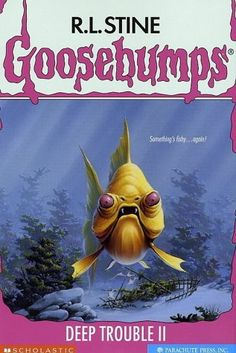 Deep Trouble II (Book 58) by R. L. Stine - the Goosebumps series was the No. 15 most banned and challenged title 1990-1999