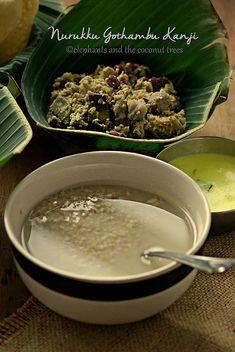 elephants and the coconut trees: Nurukku Gothambu Kanji / Broken Wheat Porridge Indian Food Recipes, Asian Recipes, Kerala Recipes, Kerala Food, Recipe Community, Breakfast For Dinner, Tropical Paradise, Elephants