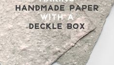 Making Handmade Paper with a Deckle Box (Part 2)