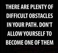 """_ """"Auf Deinem Weg wird es genügend schwierige Hindernisse geben. Lass' es nicht zu, dass Du selbst eins davon wirst."""" _ #kreativ #träume #produktiv"""