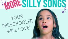 More silly songs your preschooler will love