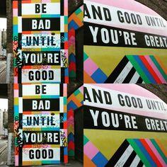 Be #bad until you're #good  be good until you're #great .  #murales #streetart #graffiti #graffitiart #shoreditch #shoreditchstreetart #London by teachersofia from Shoreditch feed from Instagram hashtag #shoreditch  www.justhype.co.uk Hype Store - Boxpark Shoreditch.