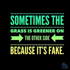 Sometimes the grass is greener on the other side BECAUSE IT'S FAKE. Just sayin'. #BeReal #Contentment . . . #BixbyOklahoma #BixbyOK #TulsaOK #FBCBixby #Bible #votd #Peace #Hope #Grace #Love #Forgiveness #Church #Worship #Family #VerseOfTheDay #SouthTulsa #SouthTulsaOK #Prayer #BibleStudy #JesusChrist #Christian #Tulsa_Oklahoma #Faith
