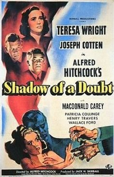 """Shadow of a Doubt (1943), directed by Alfred Hitchcock. Starring Teresa Wright and Joseph Cotton. One of Hitch's best, though not terribly well-known..."