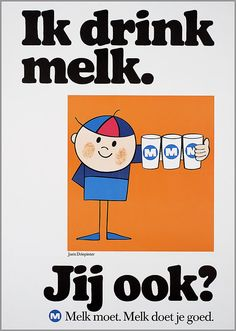 Ik drink melk. Joris Driepinter. Jij ook? M. Melk moet. Melk doet je goed. - #junkydotcom Nederland Holland The Netherlands