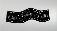 Our family theater film strip movie vinyl wall decal letters words home decor wall letters