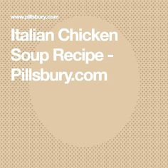 Italian Chicken Soup Recipe - You can find Italian chicken soup and more on our website. Italian Chicken Recipes, Chicken Soup Recipes, Pillsbury, Website, Italian Recipes