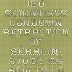 150 scientists condemn retraction of Séralini study as bow to commercial interests - End Science Censorship