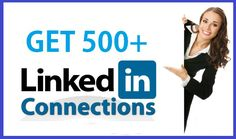 Get 500-2000 Most Popular and active LinkedIn Connections CLICK THE LINK