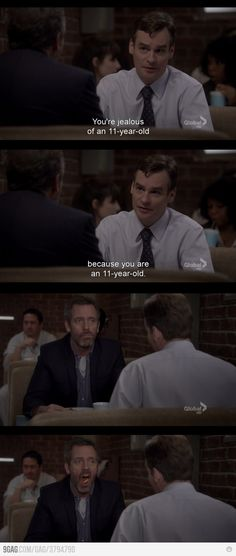 Dr house... LOVED this show. So sad it's over.