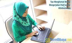 Tips Menghemat Waktu Mengerjakan Paid Survey #OnlineSurvey