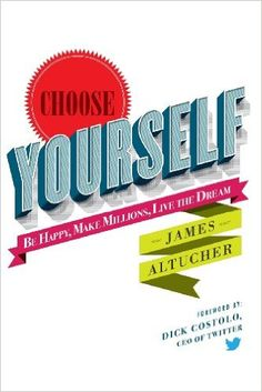 Choose Yourself!: Amazon.de: James Altucher: Fremdsprachige Bücher