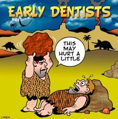 Early dentists.