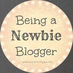 Being A Newbie Blogger  http://sparklemepink88.blogspot.com/2013/02/being-newbie-blogger.html