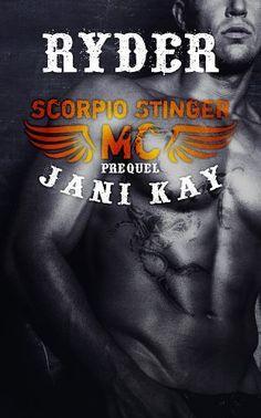 Scorpio Stinger MC ~ Ryder (Prequel): Jani Kay by Jani Kay, http://www.amazon.com/dp/B00I2VUKKY/ref=cm_sw_r_pi_dp_x-DQtb1M474W2